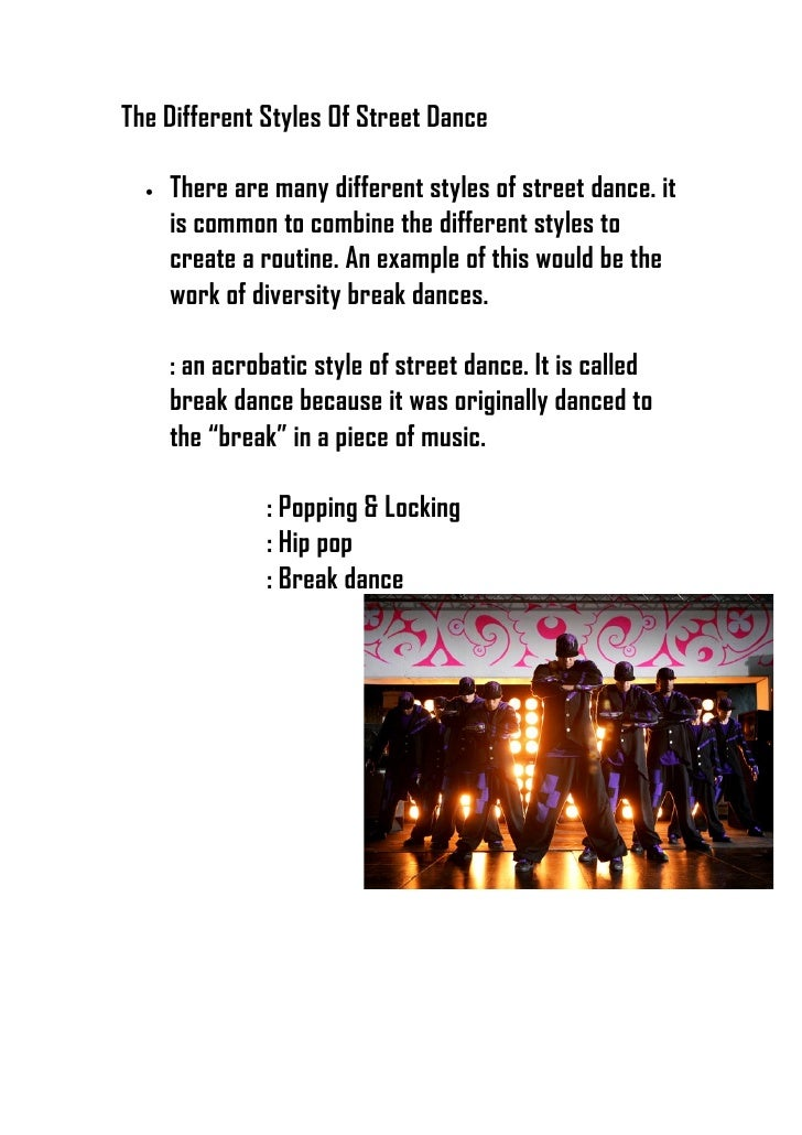 The Different Styles Of Street Dance    •   There are many different styles of street dance. it       is common to combine...