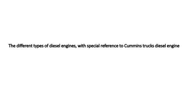 The different types of diesel engines, with special