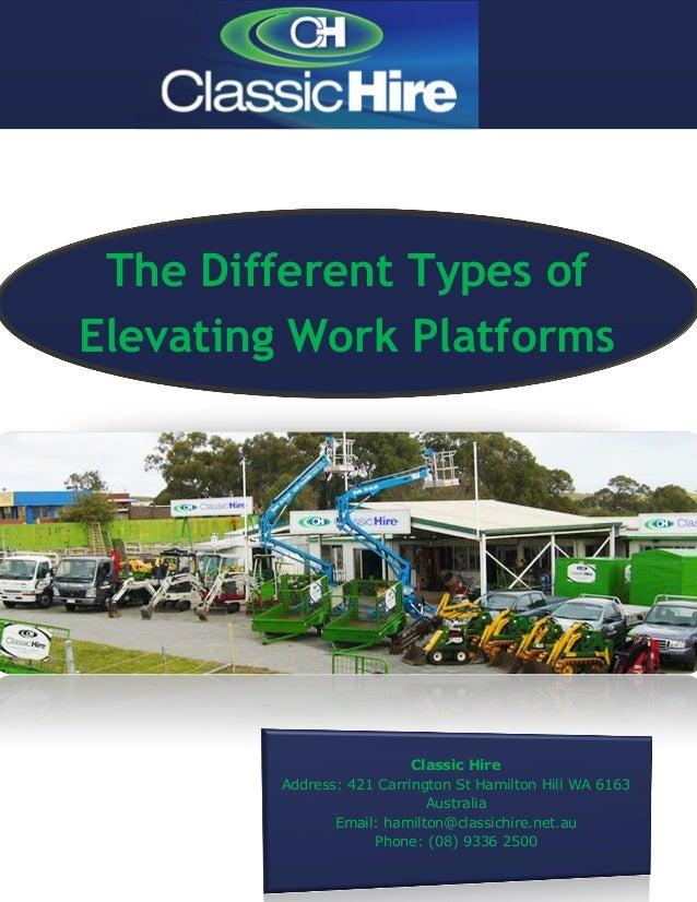 The Different Types of Elevating Work Platforms Classic Hire Address: 421 Carrington St Hamilton Hill WA 6163 Australia Em...
