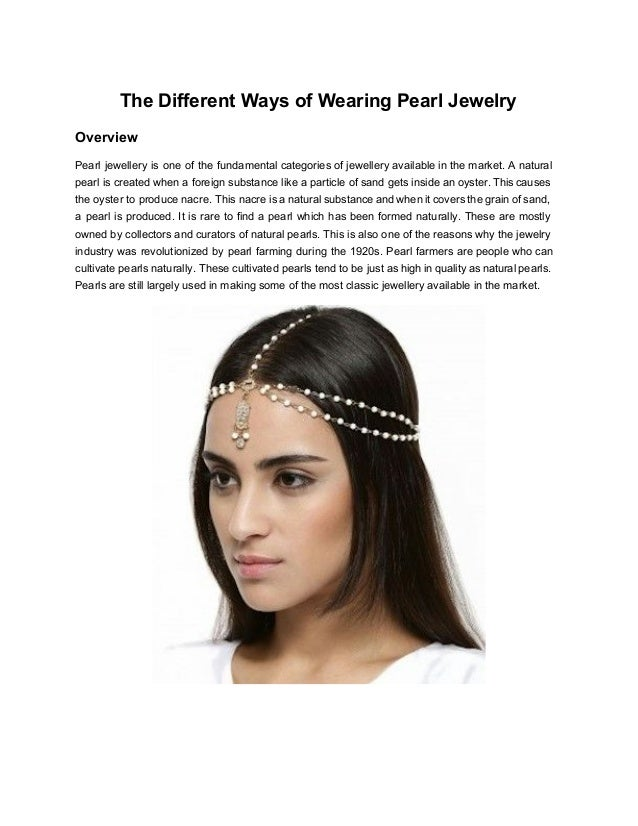 The Different Ways of Wearing Pearl Jewelry  Overview  Pearl jewellery is one of the fundamental categories of jewellery a...