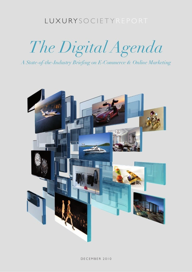 l u x u ry s o c i e t y r e P o rt   The Digital AgendaA State-of-the-Industry Briefing on E-Commerce & Online Marketing ...