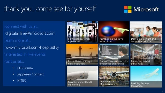 17 connect with us at.. digitalairline@microsoft.com learn more at… www.microsoft.com/hospitatlity interested in live even...