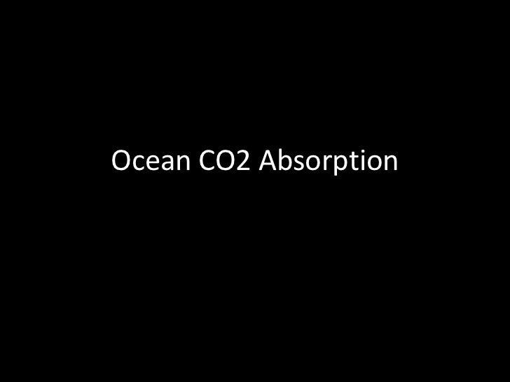 Ocean CO2 Absorption<br />