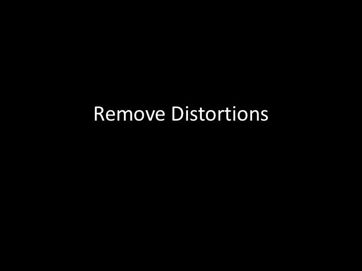 Remove Distortions<br />