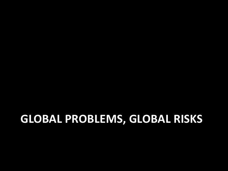Global problems, global risks<br />