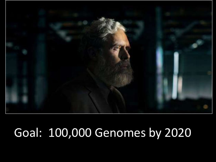 Goal:  100,000 Genomes by 2020<br />