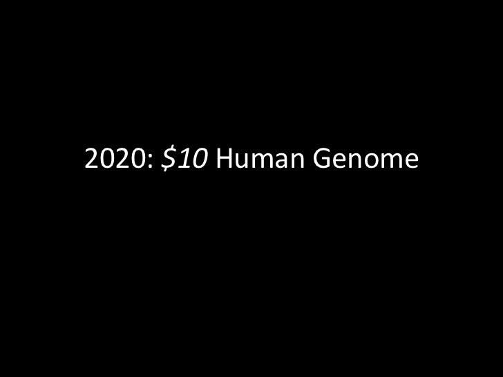 2020: $10 Human Genome<br />