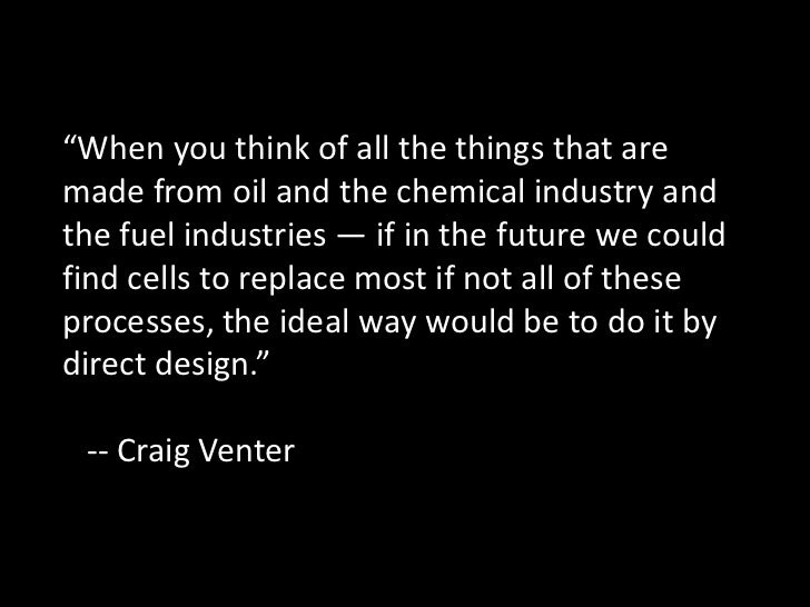 """""""When you think of all the things that are made from oil and the chemical industry and the fuel industries — if in the fut..."""