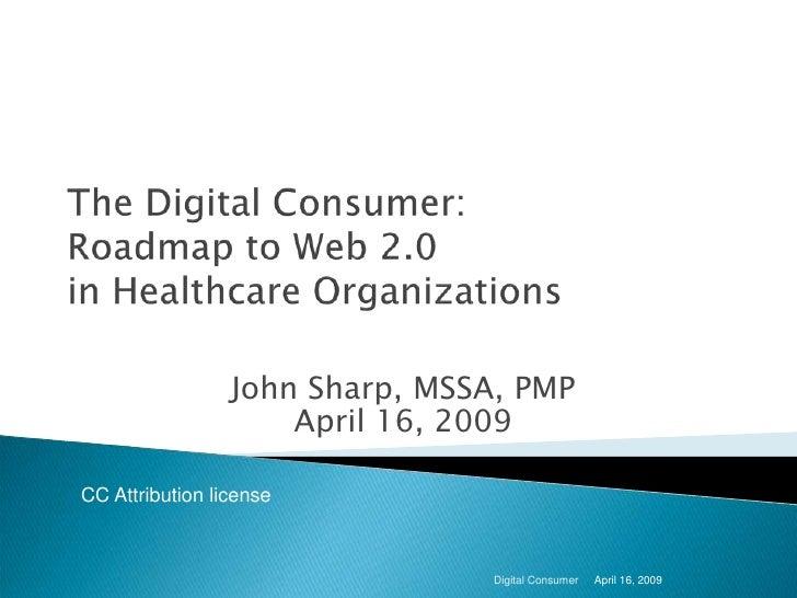 John Sharp, MSSA, PMP                      April 16, 2009  CC Attribution license                                     Digi...