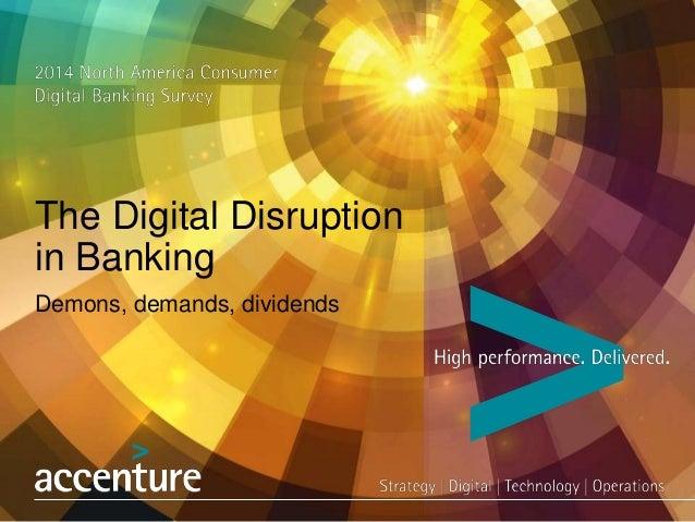 The Digital Disruption in Banking Demons, demands, dividends