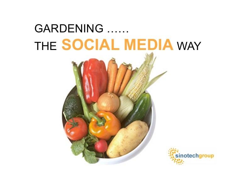 GARDENING …… THE   SOCIAL MEDIA WAY