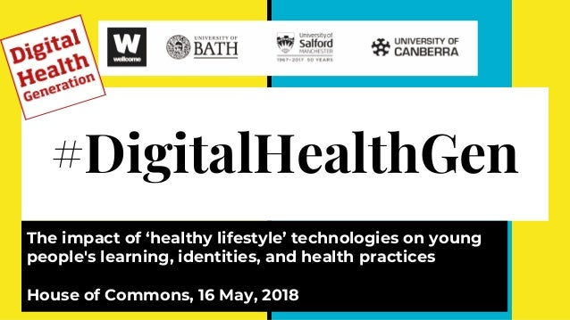 #DigitalHealthGen The impact of 'healthy lifestyle' technologies on young people's learning, identities, and health practi...