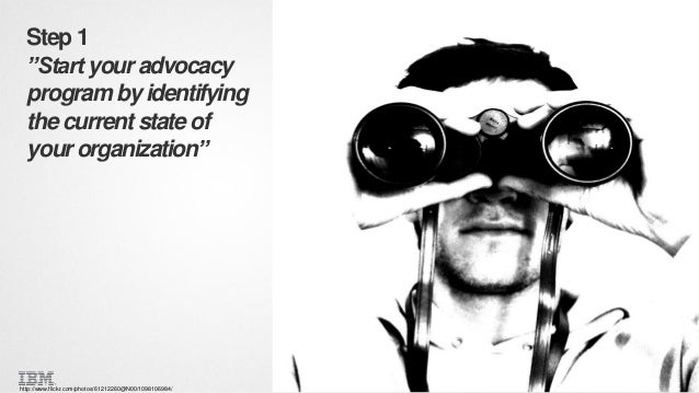 """Step 1 """"Start your advocacy program by identifying the current state of your organization""""  http://www.flickr.com/photos/6..."""