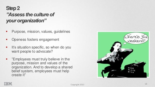 """Step 2 """"Assess the culture of your organization""""   Purpose, mission, values, guidelines    Openess fosters engagement  ..."""