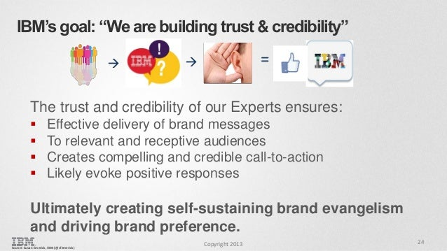 """IBM's goal: """"We are building trust & credibility""""   =    The trust and credibility of our Experts ensures:      Effe..."""