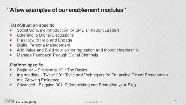 """""""A few examples of our enablement modules"""" Task/Situation specific  Social Software Introduction for SME's/Thought Leader..."""