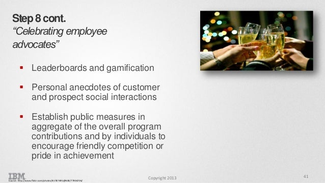 """Step 8 cont. """"Celebrating employee advocates""""  Leaderboards and gamification   Personal anecdotes of customer and prospe..."""