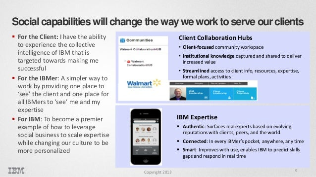 Social capabilities will change the way we work to serve our clients  For the Client: I have the ability to experience th...