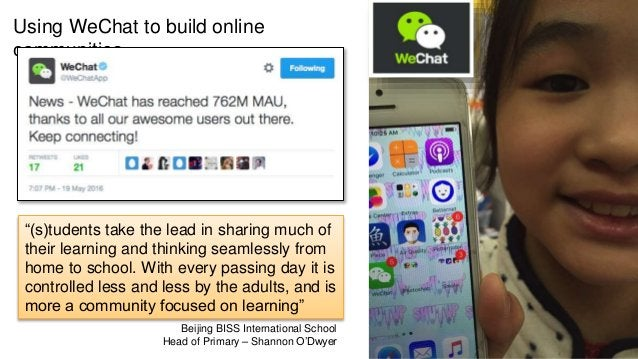 """Using WeChat to build online communities…… """"(s)tudents take the lead in sharing much of their learning and thinking seamle..."""