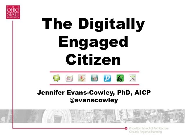 Jennifer Evans-Cowley, PhD, AICP @evanscowley The Digitally Engaged Citizen