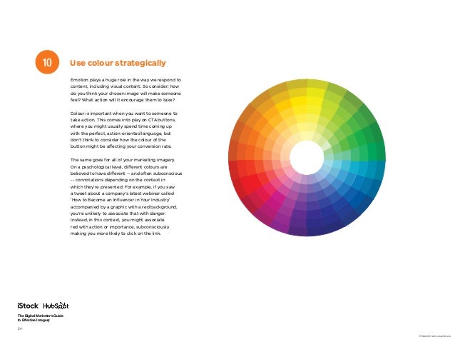The Digital Marketer's Guide to Effective Imagery 24 Use colour strategically10 Emotion plays a huge role in the way we re...