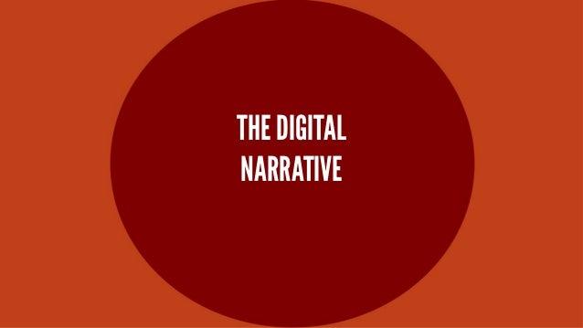 THE DIGITAL NARRATIVE