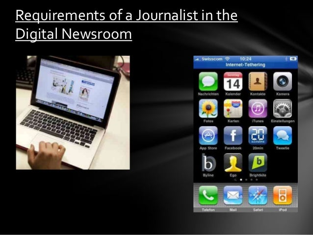 Requirements of a Journalist in theDigital Newsroom