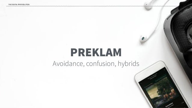 PREKLAM Avoidance, confusion, hybrids THE DIGITAL PR REVOLUTION