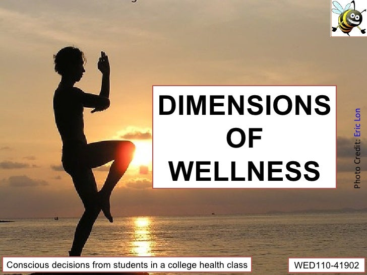 DIMENSIONS OF WELLNESS Conscious decisions from students in a college health class WED110-41902 Photo Credit:  Eric Lon