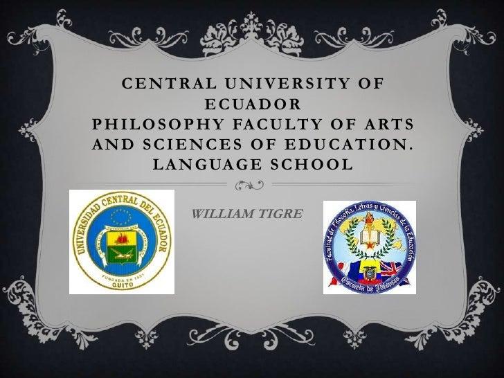 CENTRAL UNIVERSITY OF                 E C UA D O RP H I L O S O P H Y FA C U L T Y O F A R T SAND SCIENCES OF EDUCATION.  ...