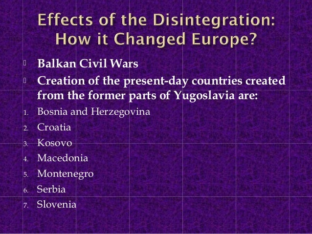 The disintegration of yugoslavia and the ensuing civil war in the balkans