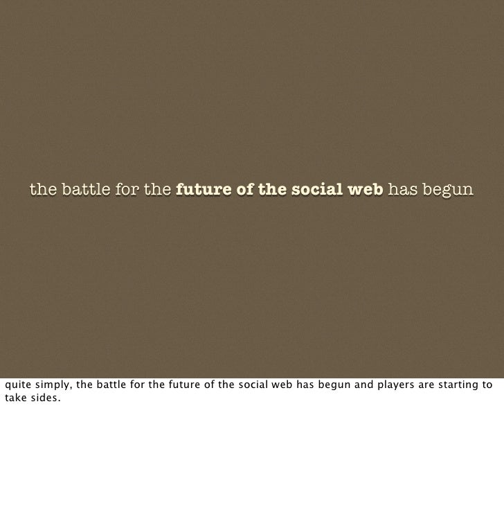 the battle for the future of the social web has begun     quite simply, the battle for the future of the social web has be...