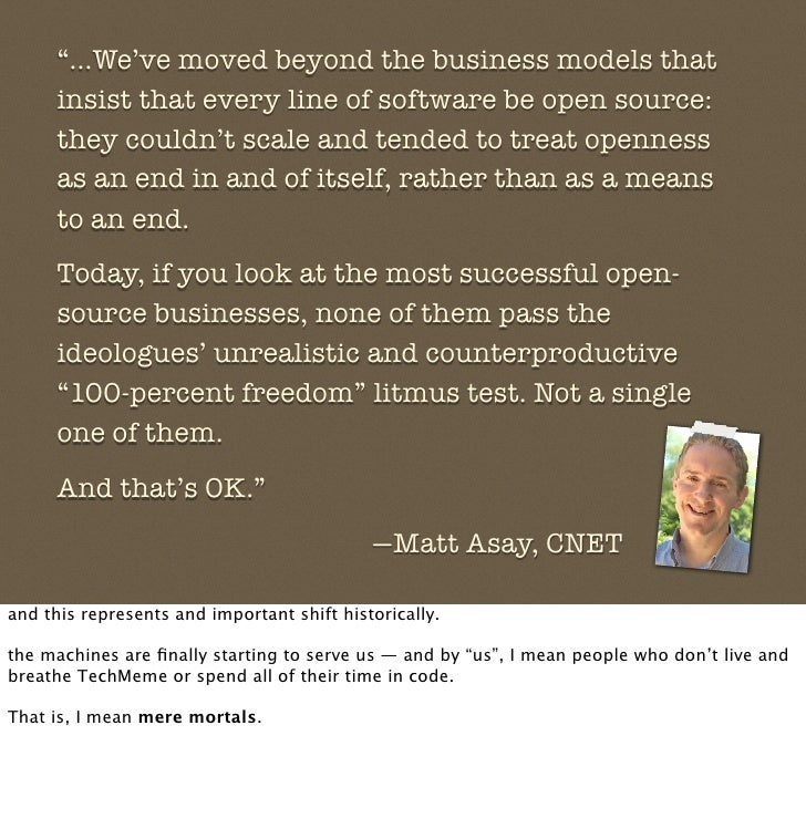 """""""...We've moved beyond the business models that       insist that every line of software be open source:       they couldn..."""