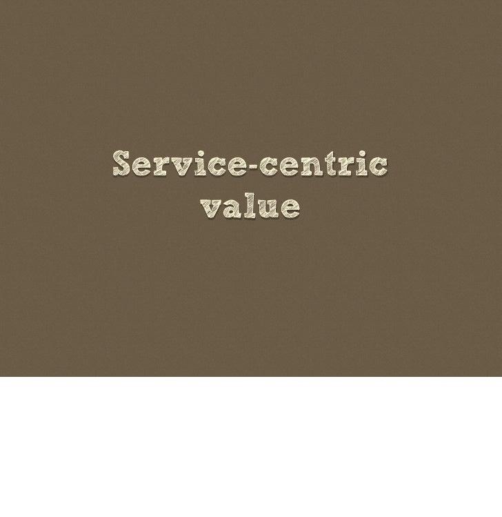 Service-centric     value