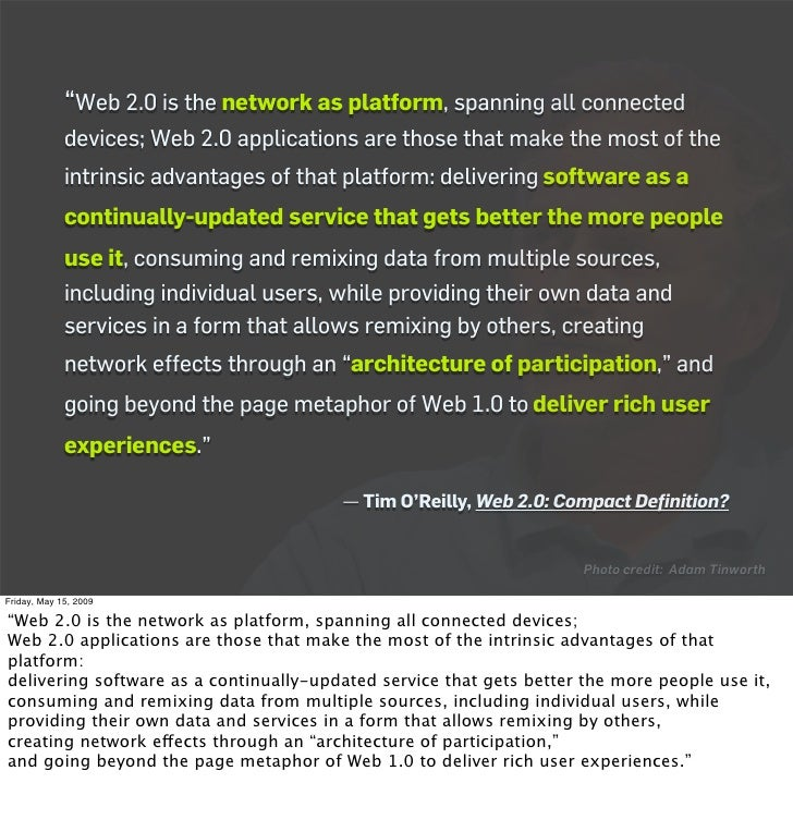 """""""Web 2.0 is the network as platform, spanning all connected              devices; Web 2.0 applications are those that make..."""