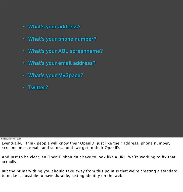 • What's your address?                         • What's your phone number?                         • What's your AOL scree...