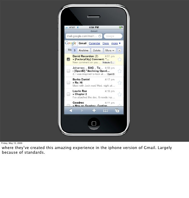 Friday, May 15, 2009  where they've created this amazing experience in the iphone version of Gmail. Largely because of sta...