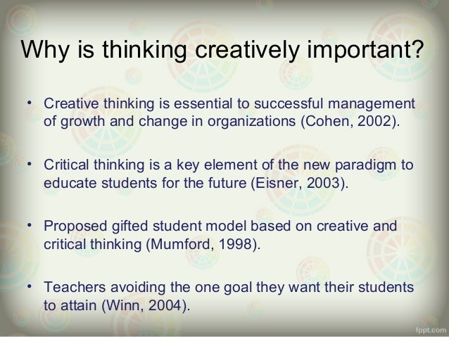 importance of critical thinking in reading Introduction: understanding why creative and critical thinking skills are important taking in lectures ', and, ' active and critical reading ').