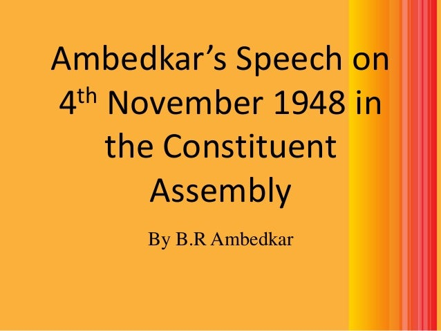 Ambedkar's Speech on th November 1948 in 4 the Constituent Assembly By B.R Ambedkar