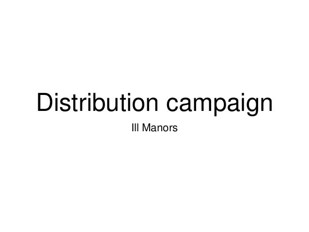 Distribution campaign        Ill Manors