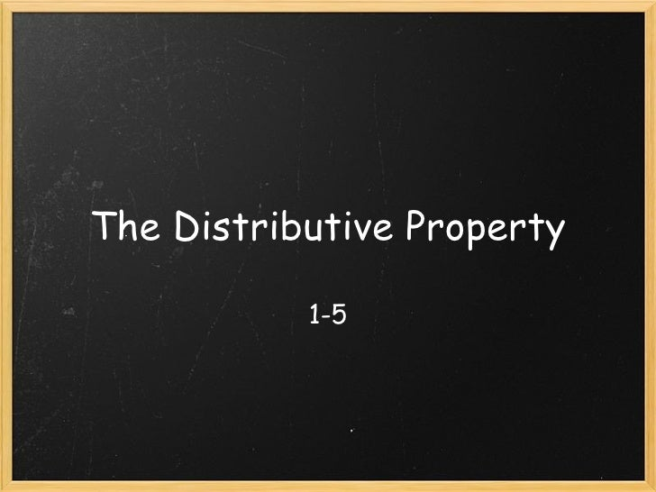 The Distributive Property 1-5