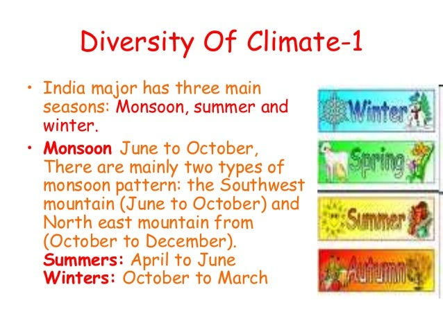 types of seasons in india In india, there are different types of seasons in india round the year the first season started at the beginning of a year is summer, rainy season, early autumn, late autumn, and the last season of the year is winter and spring season.