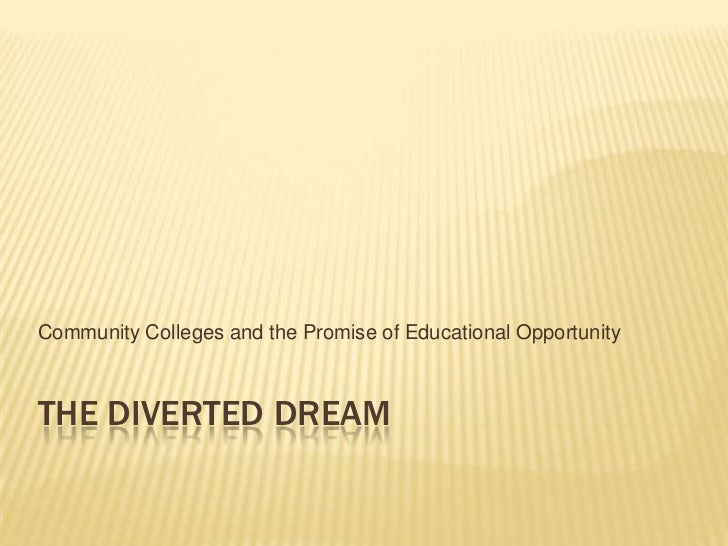 Community Colleges and the Promise of Educational OpportunityTHE DIVERTED DREAM