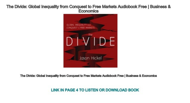 The Divide Global Inequality from Conquest to Free Markets