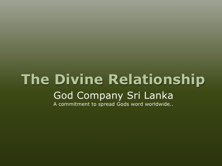The Divine Relationship<br />God Company Sri Lanka<br />A commitment to spread Gods word worldwide..<br />