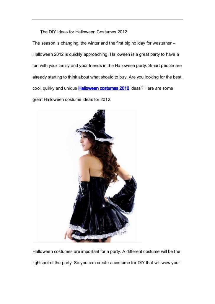 The DIY Ideas for Halloween Costumes 2012The season is changing, the winter and the first big holiday for westerner –Hallo...