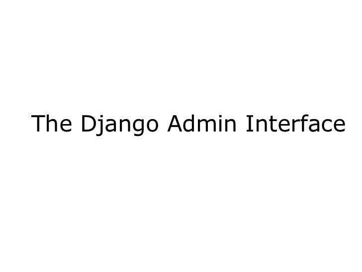 The Django Admin Interface <br />