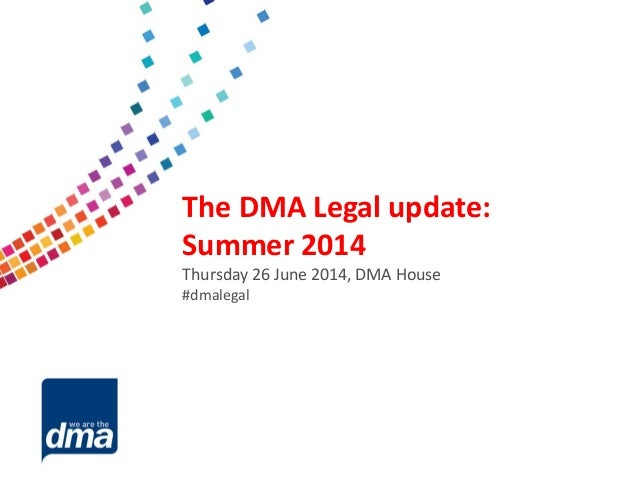 Data protection 2013 Friday 8 February #dmadata Supported by The DMA Legal update: Summer 2014 Thursday 26 June 2014, DMA ...