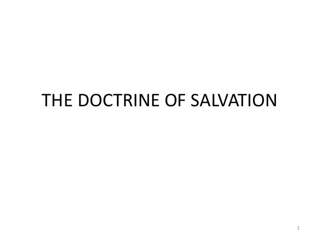 THE DOCTRINE OF SALVATION                            1