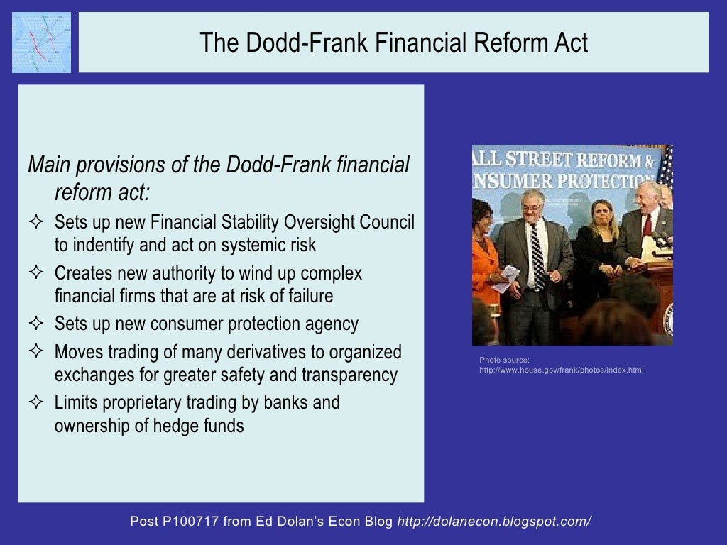 the dodd frank reform Oversight of dodd-frank act implementation, targeted changes to that law and continued efforts to craft a housing finance reform package are expected to be key concerns for the 113th congress, and.